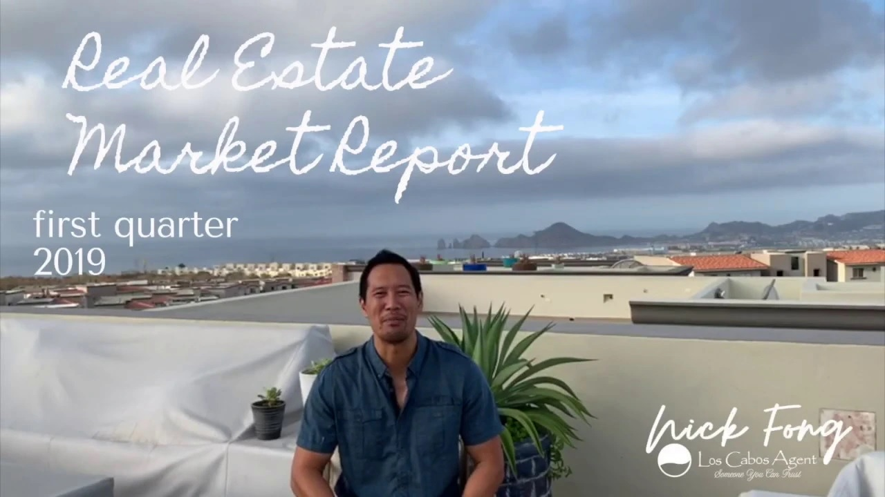 Los Cabos real estate market report, los cabos agent, nick fong