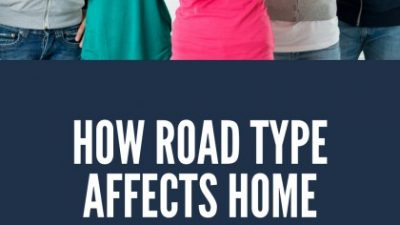 How Road Type Affects Home Values