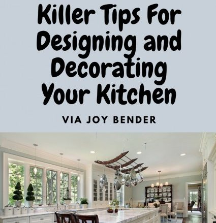 Tips For Designing and Decorating a Kitchen