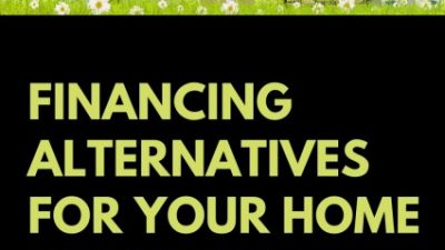 Financing Alternatives For a Home Mortgage