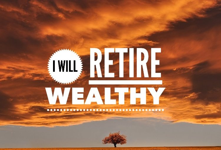 Retire with wealth. Part 2 – Action steps!
